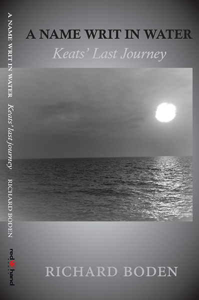 A Name Writ In Water - Keat's Last Journey